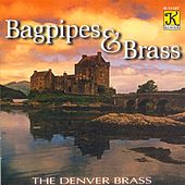 DENVER BRASS: Bagpipes and Brass by John Kuzma