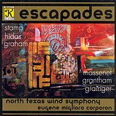 NORTH TEXAS WIND SYMPHONY: Escapades by Various Artists