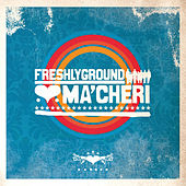 Ma'Cheri by Freshly Ground