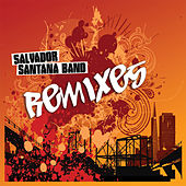 Salvador Santana Band Remixes by Salvador Santana