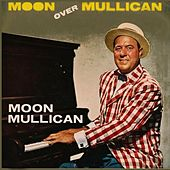 Moon over Mullican by Moon Mullican