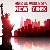 Music on World Off: New York by Various Artists