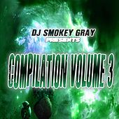 DJ Smokey Gray Presents Compilation Album Volume 3 by Bizarre