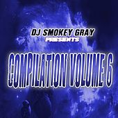 DJ Smokey Gray Presents Compilation Album Volume 6 by Bizarre