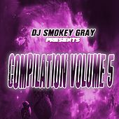 DJ Smokey Gray Presents Compilation Album Volume 5 by Bizarre