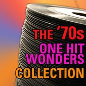 The 70s One Hit Wonder Collection by Various Artists