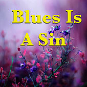 Blues Is A Sin von Various Artists