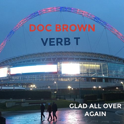 Glad All over Again by Verb T