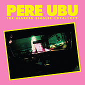The Hearpen Singles by Pere Ubu