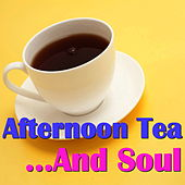 Afternoon Tea... And Soul von Various Artists