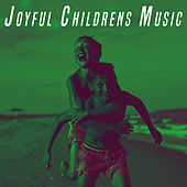 Joyful Childrens Music by Various Artists