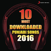 10 Most Downloaded Punjabi Songs 2016 by Various Artists