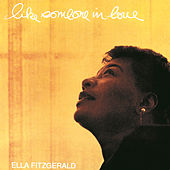 Like Someone In Love by Ella Fitzgerald