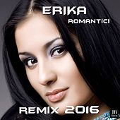 Romantici (Remix 2016) by Erika