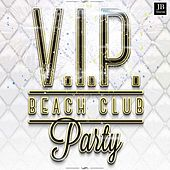 V.I.P Beach Club Party by Fly Project