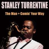 Stanley Turrentine the Man + Comin' Your Way von Stanley Turrentine