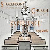 Storefront Church Experience by Korey Mickie