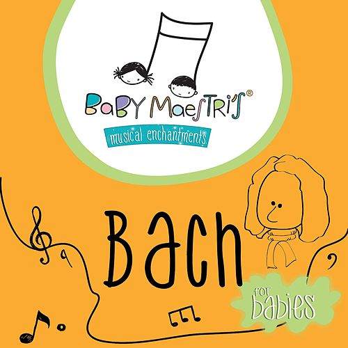 Bach for Babies by Baby Maestri's Musical Enchantments