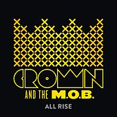 All Hail Now by Crown And The M.O.B.