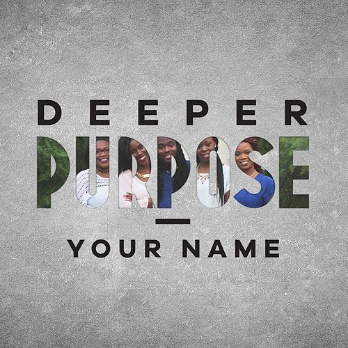 Your Name by Deeper Purpose