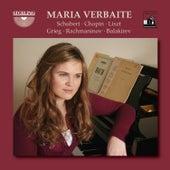 Maria Verbaite Plays Schubert, Chopin, Liszt, Grieg, Rachmaninoff & Balakirev by Maria Verbaite