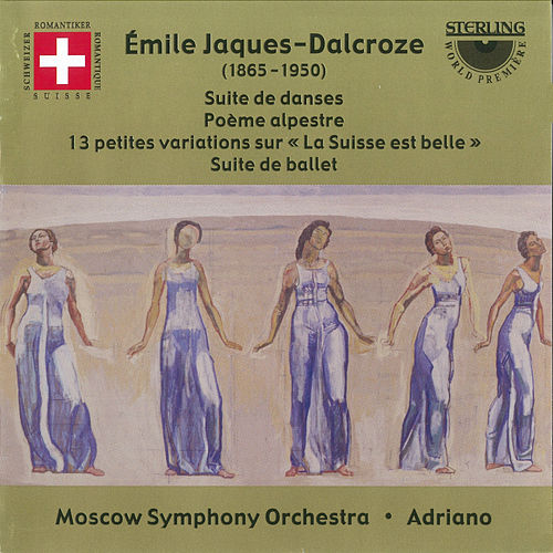 Jaques-Dalcroze: Suite De Danses - Poeme Alpestre -