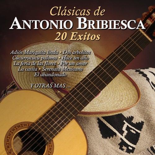 Clásicas de Antonio Bribiesca: 20 Éxitos by Antonio Bribiesca