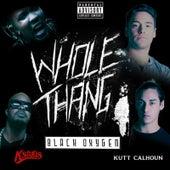 Whole Thang (feat. Kstylis & Kutt Calhoun) by Black Oxygen