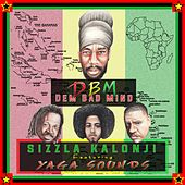 DBM (Dem Bad Mind) [feat. Yaga Sounds] - Single de Sizzla