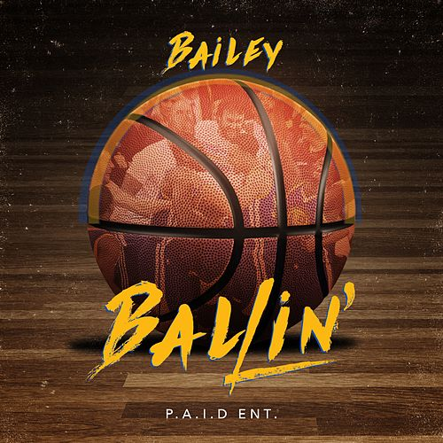 Ballin' - Single by Bailey