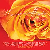 Un Canto a Mi Madre by Various Artists