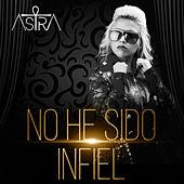 No He Sido Infiel by Astra