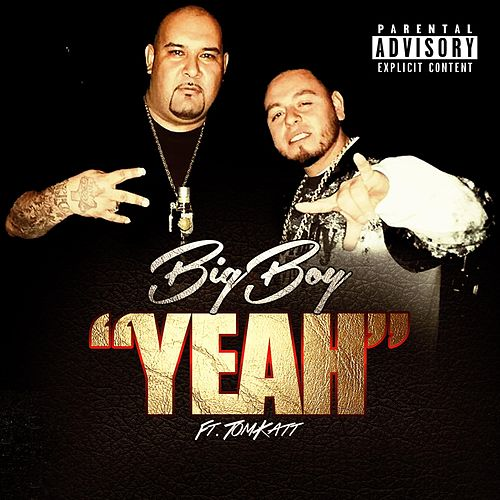 Yeah (feat. TomKatt) by Big Boy