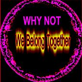 We Belong Together by Why Not