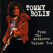 From the Archives, Vol. 2 (Original Recording Remastered) [Anniversary Edition] by Tommy Bolin