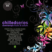 Chilled Series, Vol. 6 - Downtempo Music & Culture by Various Artists