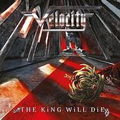The King Will Die by VELOCITY