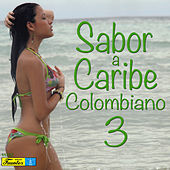 Sabor a Caribe Colombiano, Vol. 3 by Various Artists