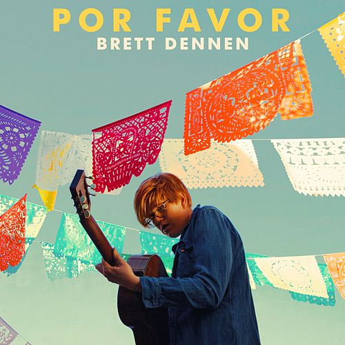 Por Favor by Brett Dennen