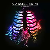In Our Bones by Against the Current