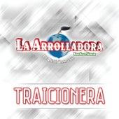 Traicionera by La Arrolladora Banda El Limon