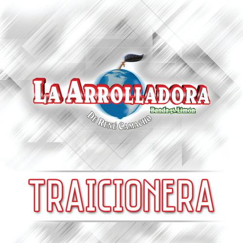 Traicionera by La Arrolladora Banda El Limon