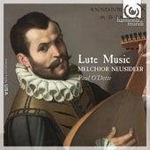 Neusidler: Lute Music by Paul O'dette