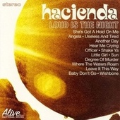 Loud is the Night by Hacienda