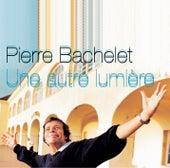 Une Autre Lumière by Pierre Bachelet