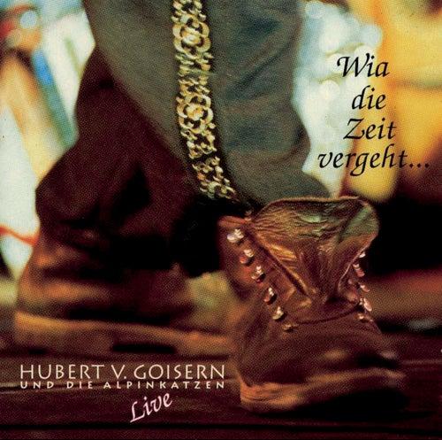 Wia die Zeit vergeht - Live by Hubert von Goisern und die Alpinkatzen