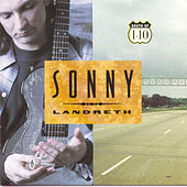 South Of I-10 von Sonny Landreth