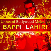 Unheard Bollywood Melodies: Bappi Lahiri by Various Artists