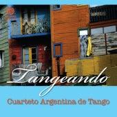 Tangueando by Cuarteto Argentino De Tango