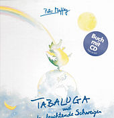 Tabaluga und das leuchtende Schweigen/CD mit Buch by Peter Maffay